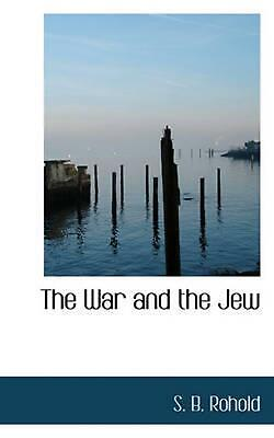 NEW War and the Jew by S. B. Rohold Paperback Book (English) Free Shipping