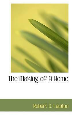 NEW The Making of a Home by Robert Oswald Lawton Paperback Book (English) Free S