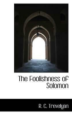 NEW The Foolishness of Solomon by R.C. Trevelyan Paperback Book (English) Free S