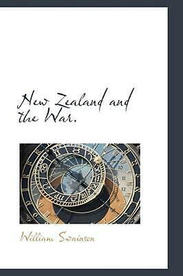 NEW New Zealand and the War. by William Swainson Paperback Book (English) Free S