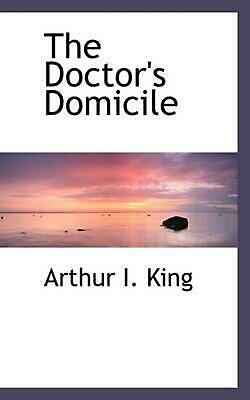Doctor's Domicile by Arthur I. King (English) Paperback Book Free Shipping!