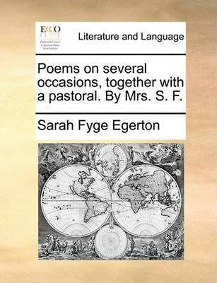 Poems on Several Occasions, Together with a Pastoral. by Mrs. S. F. by Sarah Fyg