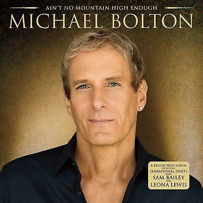 MICHAEL BOLTON Ain't No Mountain High Enough (2014) 12-track CD album BRAND NEW