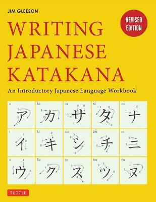 Writing Japanese Katakana: An Introductory Japanese Alphabet Workbook by Jim Gle