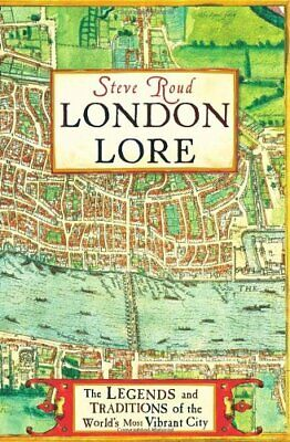 London Lore: The legends and traditions of the world'... by Roud, Steve Hardback