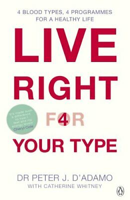 Live Right for Your Type: The Individualised P... by D'Adamo, Peter J. Paperback