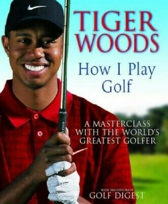 Tiger Woods: How I Play Golf, Woods, Tiger Hardback Book The Cheap Fast Free