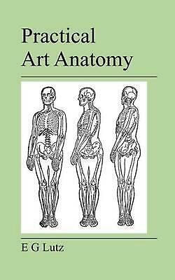 Practical Art Anatomy by E.G. Lutz (English) Paperback Book Free Shipping!