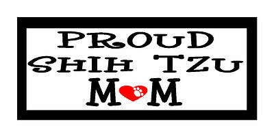 Proud Shih Tzu Mom..Fun Unique Dog Lover Gift Magnet for Fridge or Car..New!