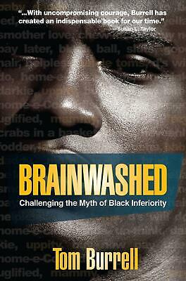 Brainwashed: Challenging the Myth of Black Inferiority by Tom Burrell Paperback