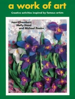 A Work of Art: Creative Activities Inspired by Fa... by Peake, Michael Paperback