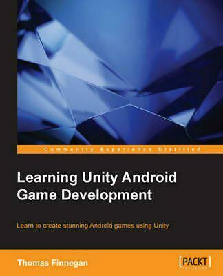 Learning Unity Android Game Development by Thomas Finnegan (English) Paperback B