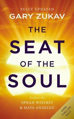 The Seat of the Soul: An Inspiring Vision of Humanit... by Zukav, Gary Paperback