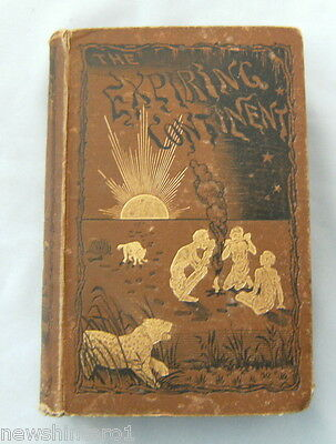 #bb.  Rare 1881 First Edition Book - The Expiring Continent, Africa Exploration