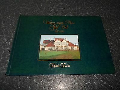 RARE  Weston-Super-Mare Golf Club 1892-1992 by Maurie Exton + Illustrated