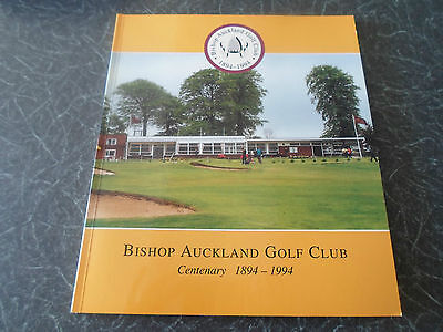 RARE ~Bishop Auckland Golf Club Centenary 1894- 1994 + Illustrated
