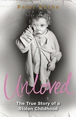 Unloved: The True Story of a Stolen Childhood by Roche, Peter Paperback Book The
