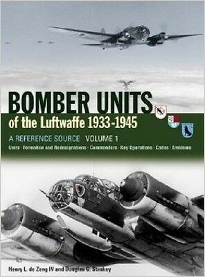 VOLS 1 & 2    BOMBER UNITS OF THE LUFTWAFFE 1933 – 1945    A REFERENCE SOURCE