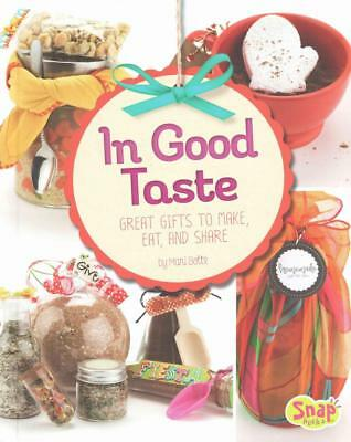 In Good Taste: Great Gifts to Make, Eat, and Share by Mari Bolte (English) Libra