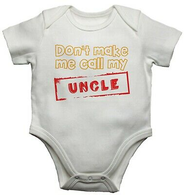 Baby Vests Bodysuits Baby Grows Don't Make Me Call My Uncle Soft Cotton Girl Boy