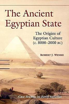 The Ancient Egyptian State: The Origins of Egyptian Culture (c. 8000-2000 BC) by