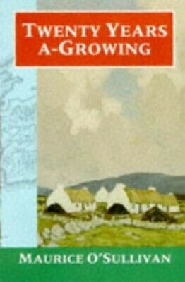 Twenty Years A-Growing (Oxford Paperbacks), O'Sullivan, Maurice Paperback Book