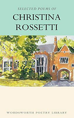 Selected Poems of Christina Rossetti (Wordsw by Christina G. Rossetti 1853264296
