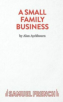 A Small Family Business - A Play (Acting Edition) by Ayckbourn, Alan Paperback
