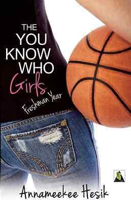 The You Know Who Girls: Freshman Year - Paperback NEW Annameekee Hesi 2012-10-16