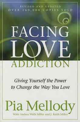 Facing Love Addiction: Giving Yourself the Power to Cha - Paperback NEW Mellody,