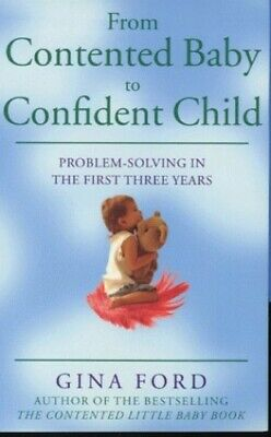 From Contented Baby to Confident Child: Problem - Sol... by Ford, Gina Paperback