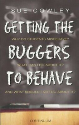 Getting the Buggers to Behave by Cowley, Sue Paperback Book The Cheap Fast Free