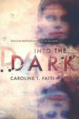 Into the Dark by Caroline T. Patti Paperback Book (English)