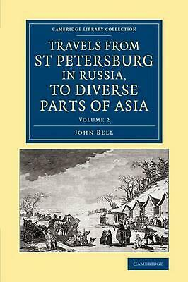 Travels from St Petersburg in Russia, to Diverse Parts of Asia 2 Volume Set Trav