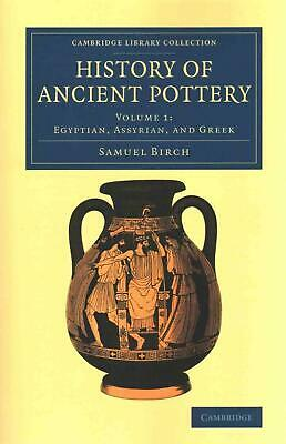 History of Ancient Pottery by Samuel Birch (English) Paperback Book Free Shippin