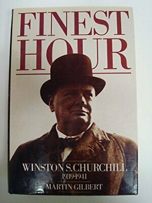 Finest Hour: Winston S. Churchill 1939-1941 by Gilbert, Martin Hardback Book The