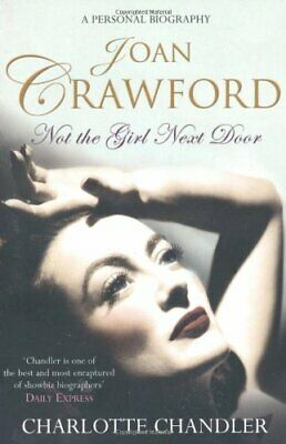 Not the Girl Next Door: Joan Crawford: A Per... by Chandler, Charlotte Paperback