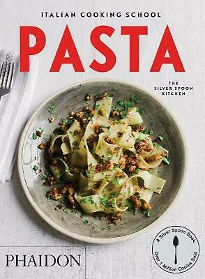 Italian Cooking School: Pasta by The Silver Spoon Kitchen (English) Paperback Bo