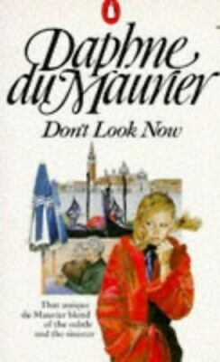 Don't Look Now And Other Stories: Don't Look ... by Du Maurier, Daphne Paperback