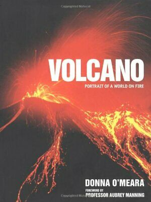 Volcano: Spectacular Images of a World on Fire by O'meara, Donna Hardback Book