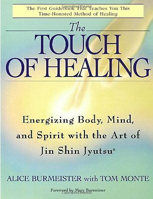 The Touch of Healing: Energizing the Body, Mind, and Sp - Paperback NEW Burmeist