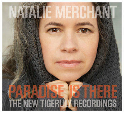 Natalie Merchant - Paradise Is There: The New Tigerlily Recordings (NEW CD)