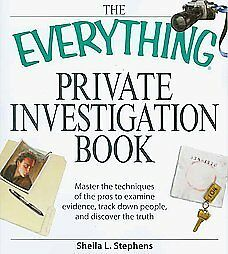 The Everything Private Investigation Book - Sheila L. Stephens (Paperback) New