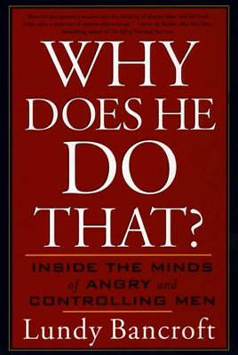 Why Does He Do That - Bancroft, Lundy - New Paperback Book