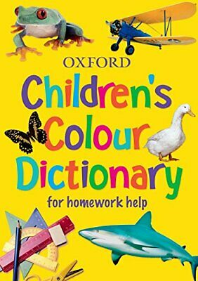 Oxford Children's Colour Dictionary: For Homework ... by Sheila Dignen Paperback