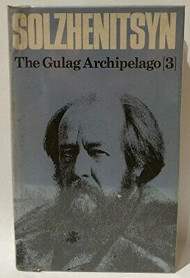 The Gulag Archipelago: v. 3 by Solzhenitsyn, Aleksandr Paperback Book The Cheap
