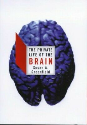 The Private Life of the Brain by Greenfield, Susan A Hardback Book The Cheap