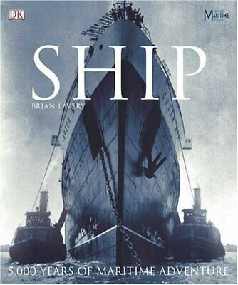 Ship: 5000 Years of Maritime History by Lavery, Brian Hardback Book The Cheap