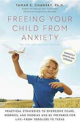 Freeing Your Child from Anxiety, Revised and Updated Edition: Practical Strategi
