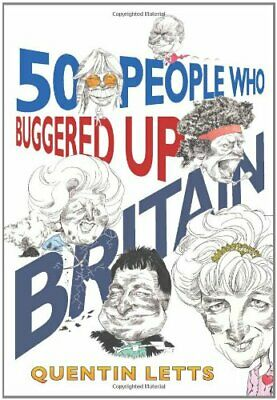 50 People Who Buggered Up Britain by Letts, Quentin Hardback Book The Cheap Fast
